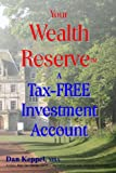 Your Wealth ReserveTM, Dan Keppel, 1484954882