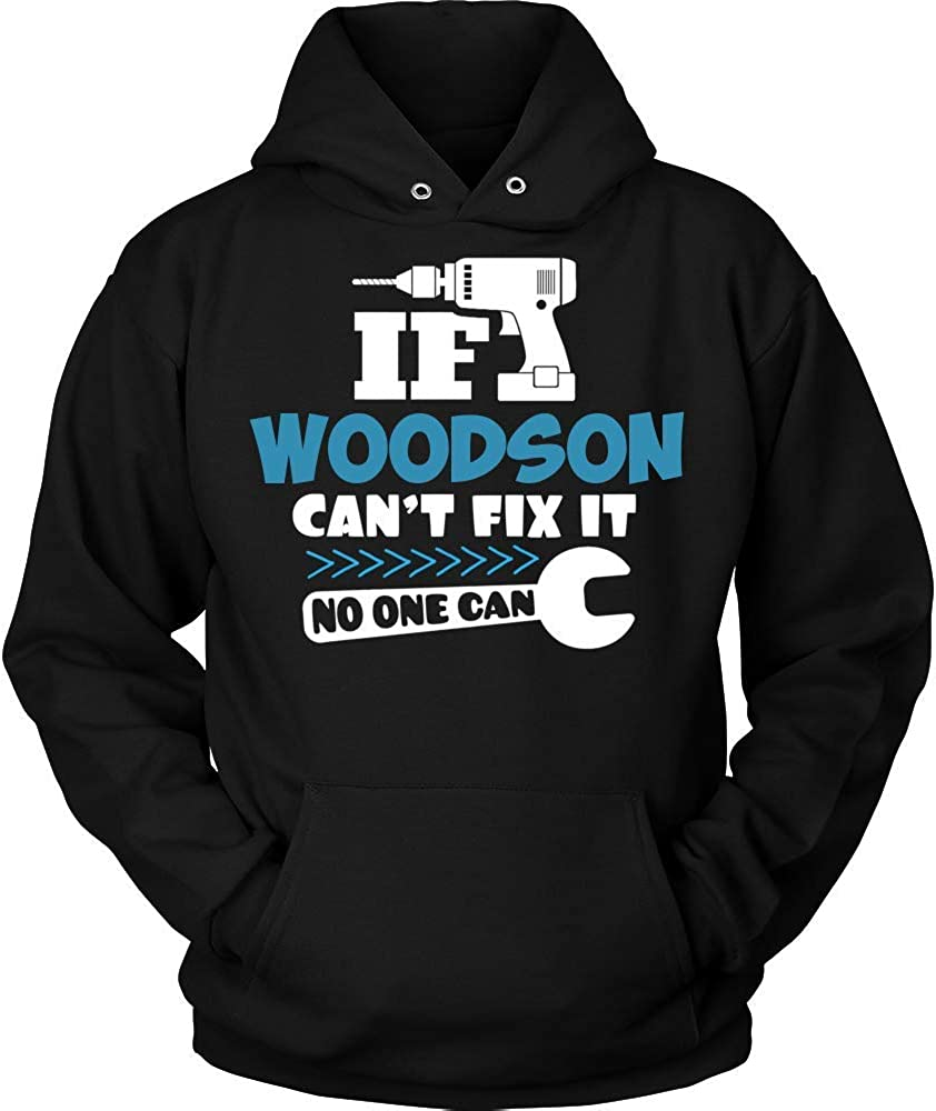 NO ONE CAN Hoodie Shirt Premium Shirt Black IF Woodson Cant FIX IT