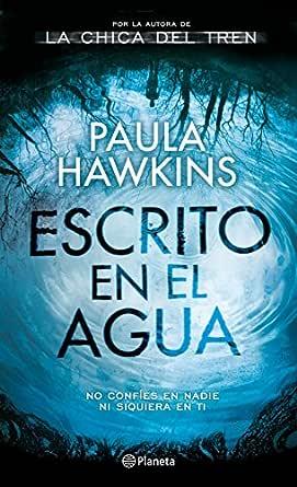 Escrito en el agua eBook: Hawkins, Paula, Montoto Llagostera ...