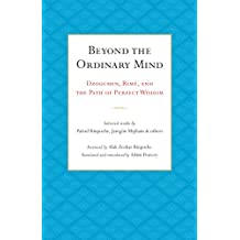 Beyond the Ordinary Mind: Dzogchen, Rimé, and the Path of Perfect Wisdom