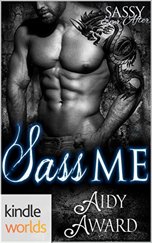 Sassy Ever After: Sass Me (Kindle Worlds Novella) (Dragons Love Curves Book 2)