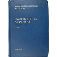Pacific Fishes of Canada Fisheries Research Board of Canada, Bulletin 180