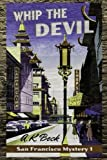 img - for Whip The Devil (San Francisco Mystery) (Volume 1) book / textbook / text book