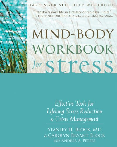 Mind-Body Workbook for Stress: Effective Tools for Lifelong Stress Reduction and Crisis Management (A New Harbinger Self