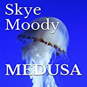 Medusa | Skye K. Moody