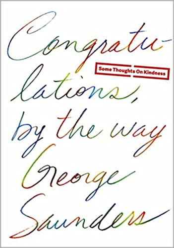 congratulations by the way some thoughts on kindness george