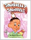 Squirrelly Squirrels, Monica Barrois, 0983140901