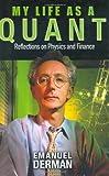 My Life As a Quant, Emanuel Derman, 0471394203