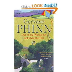 Out of the Woods But Not Over the Hill Gervase Phinn