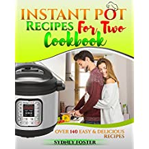 Instant Pot for Two Cookbook: Easy and Delicious Recipes (Slow Cooker for 2, Healthy Dishes)