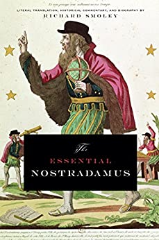 The Essential Nostradamus: Literal Translation, Historial Commentary and Biography (Tarcher Cornerstone Editions) by [Smoley, Richard]