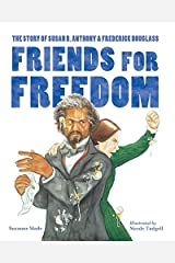 Friends for Freedom: The Story of Susan B. Anthony & Frederick Douglass Paperback
