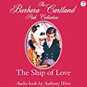 The Ship of Love Audiobook by Barbara Cartland Narrated by Anthony Wren