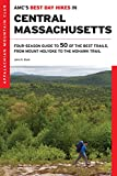 #7: AMC's Best Day Hikes in Central Massachusetts: Four-Season Guide to 50 of the Best Trails, from Mount Holyoke to the Mohawk Trail