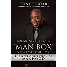 "Breaking Out of the ""Man Box"": The Next Generation of Manhood"