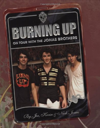Burning Up: On Tour with the Jonas Brothers (Rock Jonas Brothers)