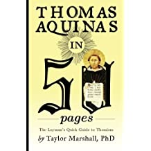 Thomas Aquinas in 50 Pages: A Layman's Quick Guide to Thomism