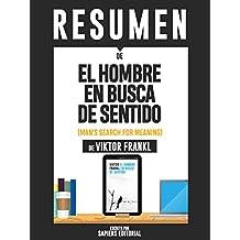 """Resumen De """"El Hombre En Busca De Sentido (Man's Search For Meaning) - De Viktor Frankl"""" (Spanish Edition)"""