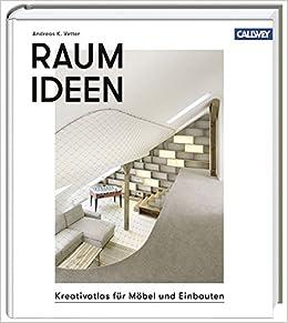 8cb54176fe1ee4 Raumideen  Kreativatlas für Möbel und Einbauten  Amazon.de  Andreas K.  Vetter  Bücher