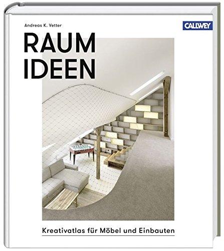 Raumideen: Kreativatlas für Möbel und Einbauten