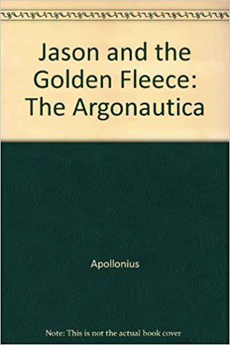 Jason and the Golden Fleece: The Argonautica