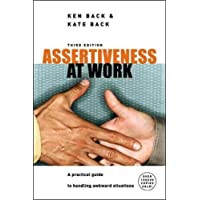 Assertiveness At Work: A Practical Guide to Handling Awkward Situations (UK Professional Business Management/Business)