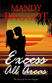 Excess All Areas: An utterly perfect feel good Greek island romantic comedy to read on the beach this summer! (Freya Johnson Book 1) by [Baggot, Mandy]