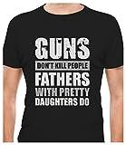 TeeStars - Guns Don't Kill People Fathers with Pretty Daughters Do T-Shirt Medium