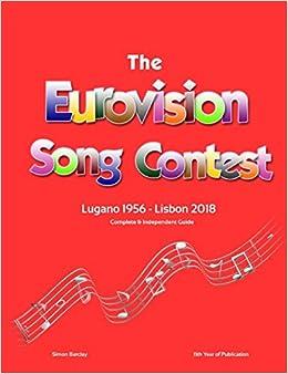The Complete & Independent Guide to the Eurovision Song Contest 2018: Amazon.es: Barclay, Simon: Libros en idiomas extranjeros