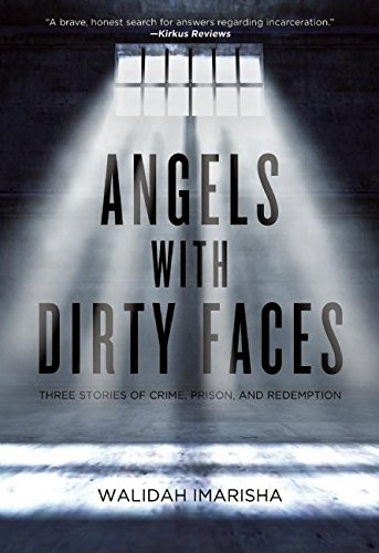 Angels with Dirty Faces: Three Stories of Crime, Prison, and ()