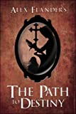 The Path to Destiny, Alex Flanders, 1605631582