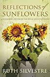 img - for Reflections of Sunflowers: A Bittersweet Return to the Idyllic South of France Reissue edition by Silvestre, Ruth (2011) Paperback book / textbook / text book