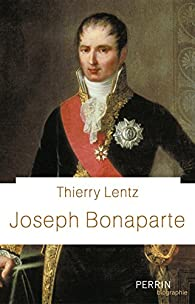 Joseph Bonaparte par Thierry Lentz
