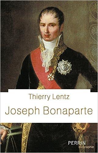 Joseph Bonaparte - Thierry Lentz