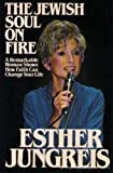 The Jewish Soul on Fire, Esther Jungreis, 0688009557