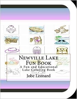Book Newville Lake Fun Book: A Fun and Educational Lake Coloring Book