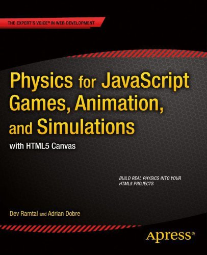 Download Physics for JavaScript Games, Animation, and Simulations: with HTML5 Canvas Pdf