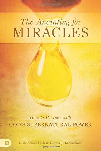 [R.E.A.D] The Anointing for Miracles: How to Partner with God's Supernatural Power<br />[K.I.N.D.L.E]