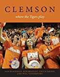 img - for Clemson: Where the Tigers Play book / textbook / text book