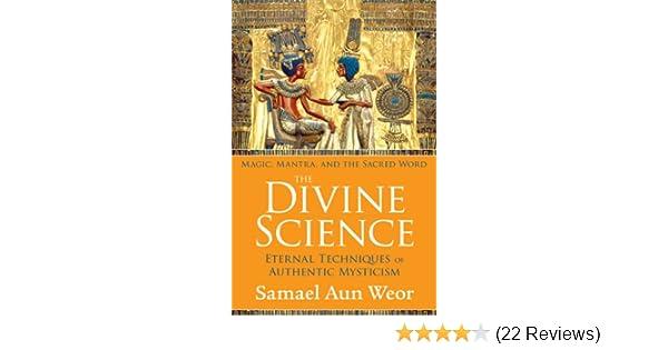 The Divine Science: Eternal Techniques of Authentic Mysticism