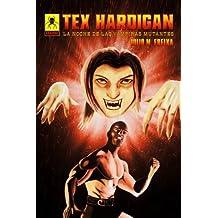 La noche de las vampiras mutantes: Aventuras de Tex Hardigan (Volume 2) (Spanish Edition) Jan 3, 2018