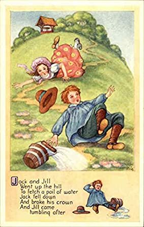 : Jack and Jill Went up the Hill to Fetch a Pail