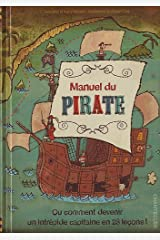 Manuel du pirate ou Comment devenir un intrépide capitaine en 23 leçons Hardcover
