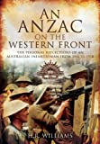An Anzac on the Western Front, H. R. Williams Edited by Martin Mace & John Grehan and H. R. Williams, 184884767X