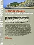 Image de SENTIER DOUANIER DE LA COTE OPALE A LA BAIE DE SOMME
