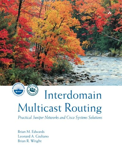 Interdomain Multicast Routing: Practical Juniper Networks and Cisco Systems Solutions: Practical Juniper Networks and Cisco Systems Solutions por Brian M. Edwards