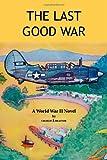 The Last Good War, Charles J. Brauner, 1412003881