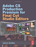 Adobe CS Production Premium for Final Cut Studio Editors