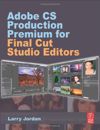 [PDF] Adobe CS Production Premium for Final Cut Studio Editors Free Download | Publisher : Focal Press | Category : Computers & Internet | ISBN 10 : 0240812239 | ISBN 13 : 9780240812236
