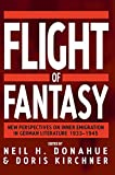 img - for Flight of Fantasy: New Perspectives on Inner Emigration in German Literature 1933-1945 book / textbook / text book